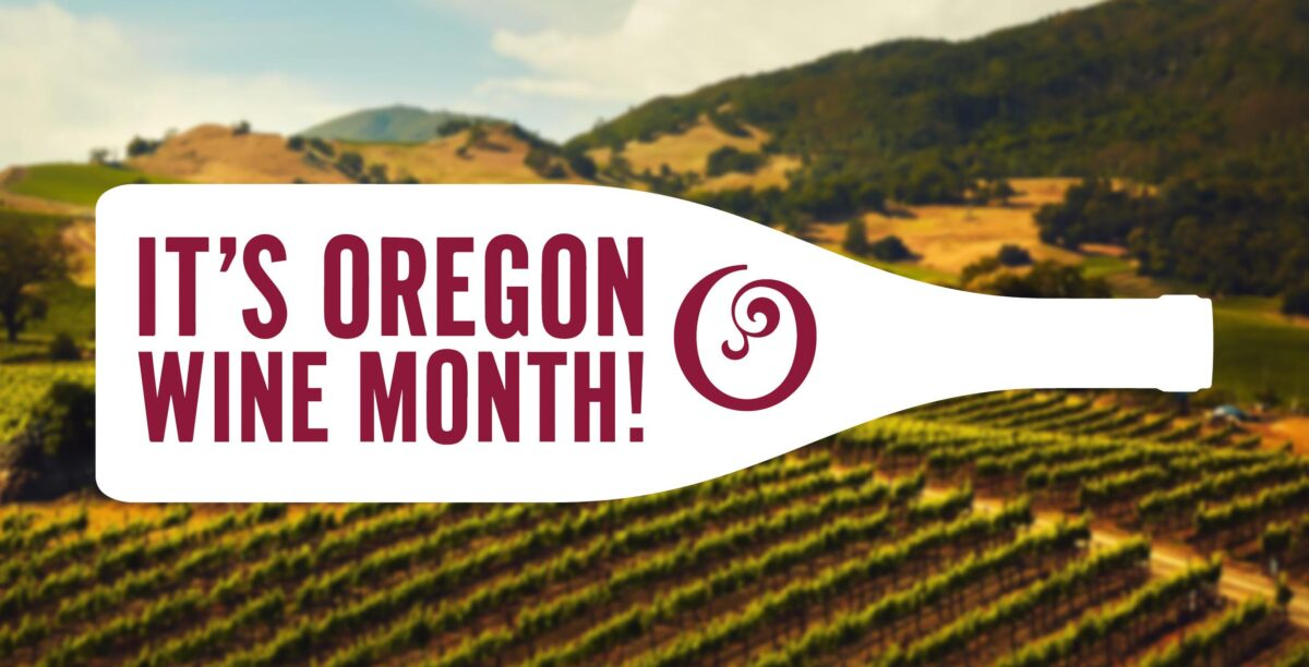 """OregonWineMonthStarts Now…. with """"Pour It Forward"""""""